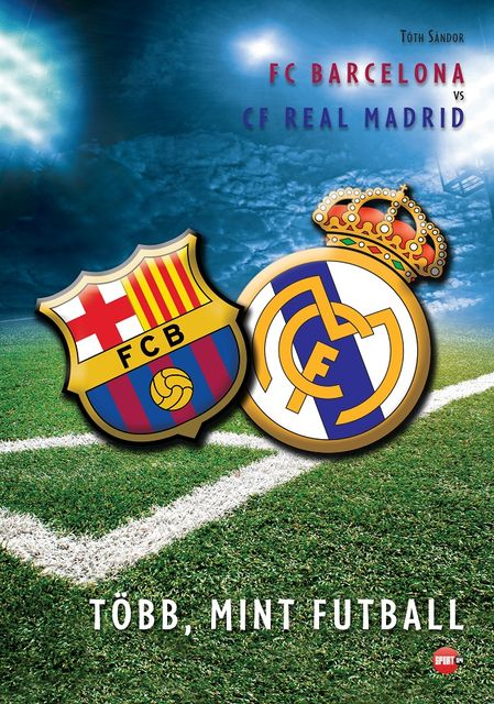 Barcelona vs real madrid (fc barcelona, real madrid, tóth sándor, könyvajánló, )