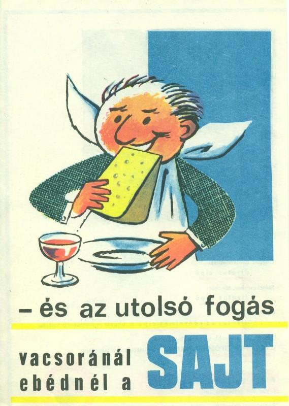 Főnézet<br>Sajtfogyasztást népszerűsítő reklámlap. Az utolsó fogás vacsoránál, ebédnél a sajt. A képen egy sajtcikket evő férfi látható, mellette egy pohár vörösbor.