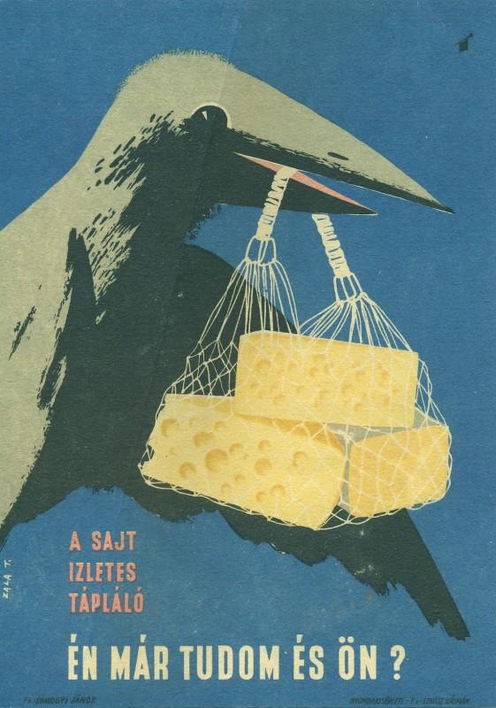 Főnézet<br>Sajtot és sajtfogyasztást reklámozó villamosplakát. A képen egy fekete holló látható, csőrében egy szatyor sajtot tart. A sajt ízletes, tápláló. Én már tudom, és ön? felirat.