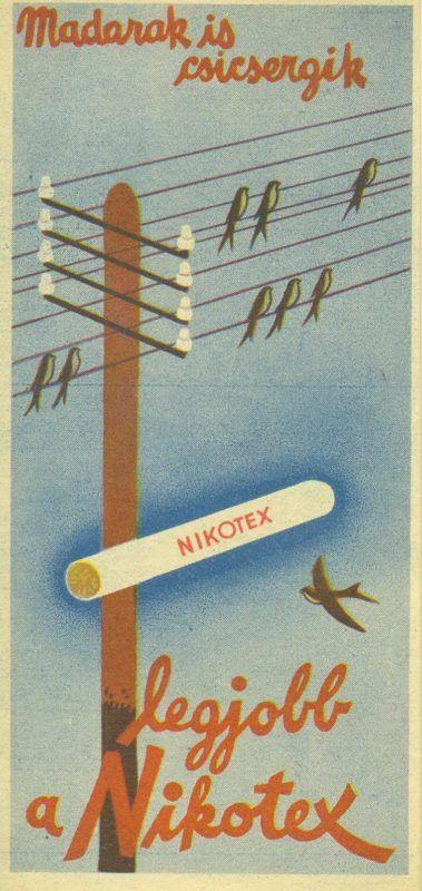 """Nikotex színes reklám számolócédulája, egy szál NIKOTEX cigaratta és villanyvezetéken ülő fecskék ábrázolásával, hozzáillő reklámszöveggel: """" Madarak is csiripelik ... legjobb a Nikotex"""". A hátoldalon a fejlécben szintén reklámszöveg: Törődjék kissé magával - szívjon Nikotexet""""."""