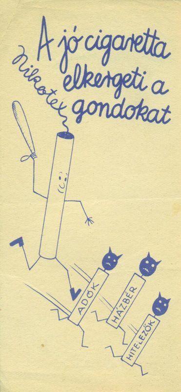 """Nikotex kék nyomatú reklám számolócédulája, Nikotex cigaretta ábrázolásával, amint egy bunkóval kergeti az """"ADÓK, HÁZBÉR, HITELEZŐK"""" feliratú kisebb """"cigarettákat"""", hozzáilllő reklámszöveggel: """"A jó cigaretta elkergeti a gondokat"""". A hátoldalon a ceruzahatású írás, reklámszöveg: """"Törődjék kissé Magával is - szívjon Nikotexet!"""""""