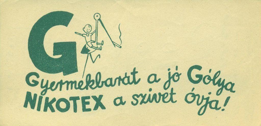 """NIKOTEX zöld nyomatú, fekvő tájolású reklám számolócédulája, egy nagy G betű és egy gólya ábrázolásával, hátán egy kisgyerekkel és hozzáillő reklámszöveggel: """"Gyermekbarát a jó Gólya NIKOTEX a szivet óvja!"""" A hátoldalán ceruza hatású írás, reklámszöveg: """"Törődjön kissé magával is - szívjon Nikotexet!""""."""