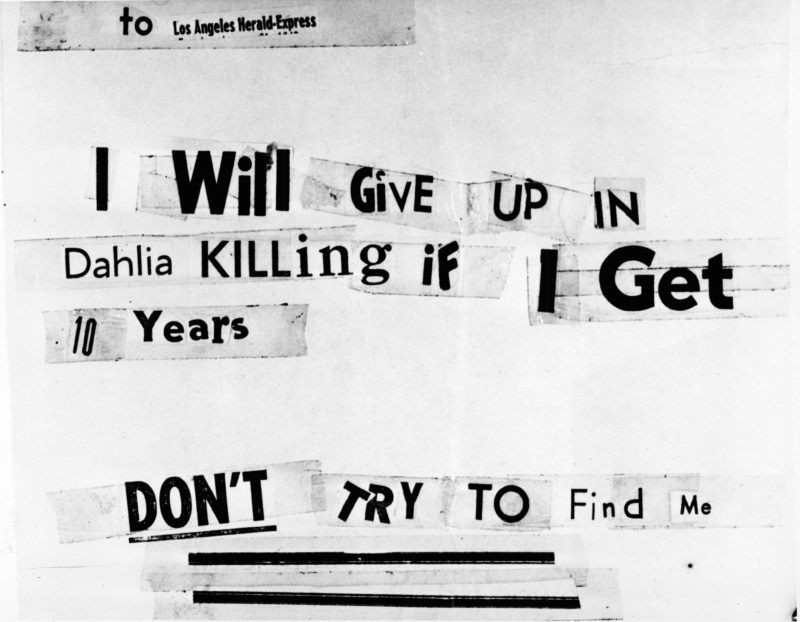 Photograph of a threatening letter assembled from newspaper lettering which was addressed to the Los Angeles Herald-Express and claims to have been written by the killer of aspiring American actress and murder victim Elizabeth Short (1924 - 1947), known as the 'Black Dahlia,' Los Angeles, California, 1947. Some experts believe the letters were the work of journalists trying to keep the story alive. (Photo by INTERNATIONAL NEWS PHOTO/Getty Images)